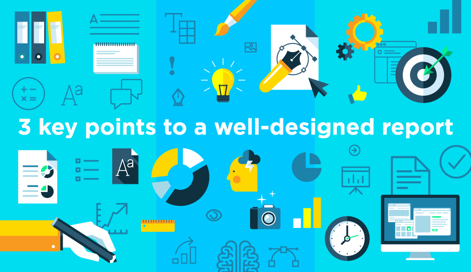 3 key points to a well-designed report